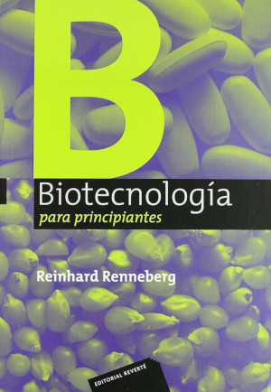 Biotecnología para principiantes - Reinhard Renneberg