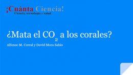 ¿Mata el CO2 los corales?